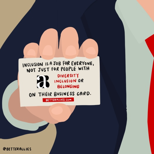 Illustration of the torso of a person wearing a blue suit and red tie, holding a business card that reads Inclusion is a job for everyone, not just for people with diversity inclusion or belonging on their business card. www.betteallies.com.